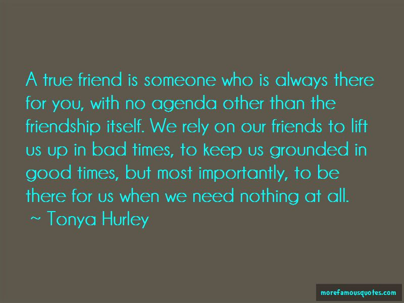 True Friends Always There For You Quotes Top 9 Quotes About True