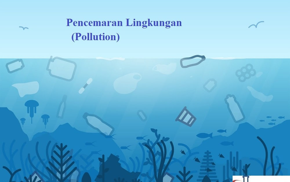 Soal Tentang Pencemaran Lingkungan Beserta Jawabannya