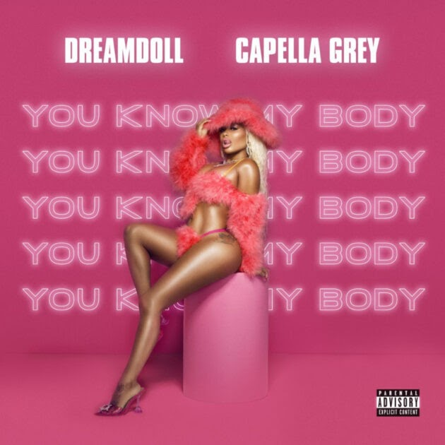 New Music: Dreamdoll ft. Capella Grey – You Know My Body