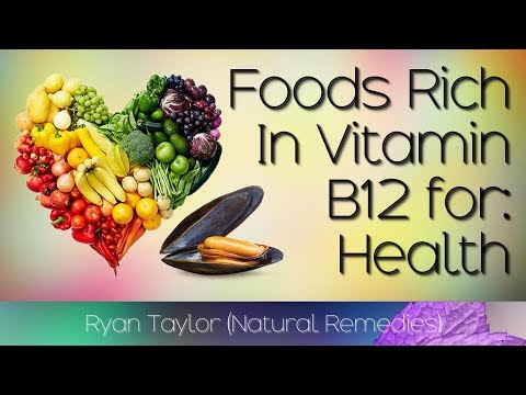 Foods Rich in: Vitamin B12