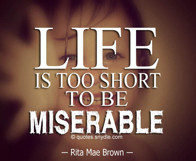 Life Is Too Damn Short Quotes Kopermimarlik