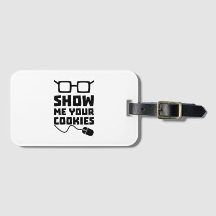 Show me your Cookies Zx363 Bag Tag