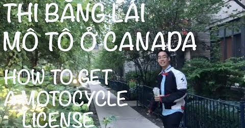 Cuộc sống Toronto -Thi bằng lái mô tô ở Canada - How to get a motorcyle license in Canada.