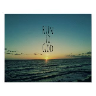 Inspirational Christian Quote Run to God Poster
