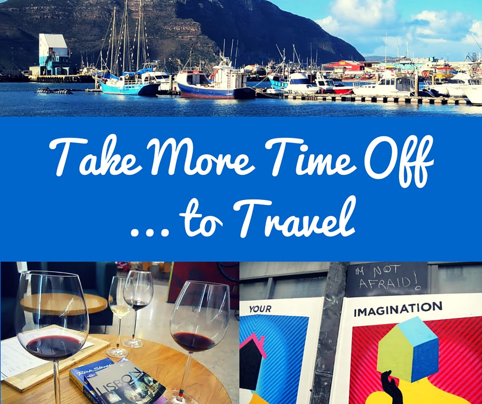 How To Take More Time Off To Travel, VacationCount the Ways