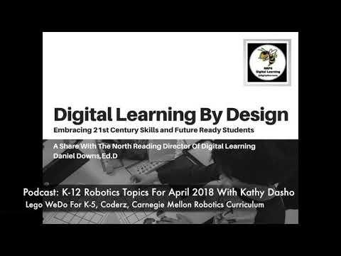 Digital Learning By Design: April 2018 Robotics Podcast & Update