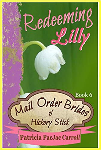 Redeeming Lilly: Sweet Historical Romance (Mail Order Brides of Hickory Stick Book 6)