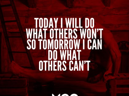 The Quote I Chose Is Today I Will Do What Others Cant