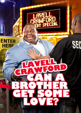 Lavell Crawford: Can a Brother Get Some...