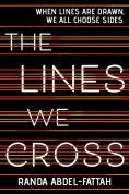 Title: The Lines We Cross, Author: Randa Abdel-Fattah