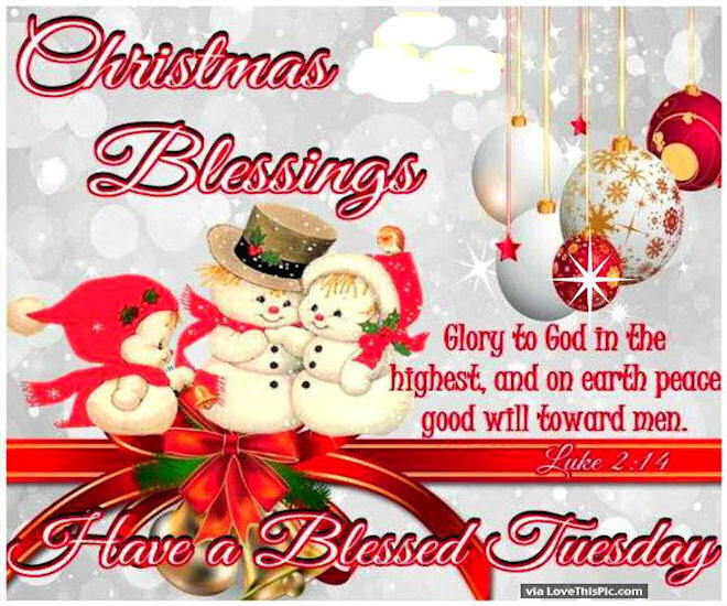 Christmas Blessings Have A Blessed Tuesday Pictures Photos And