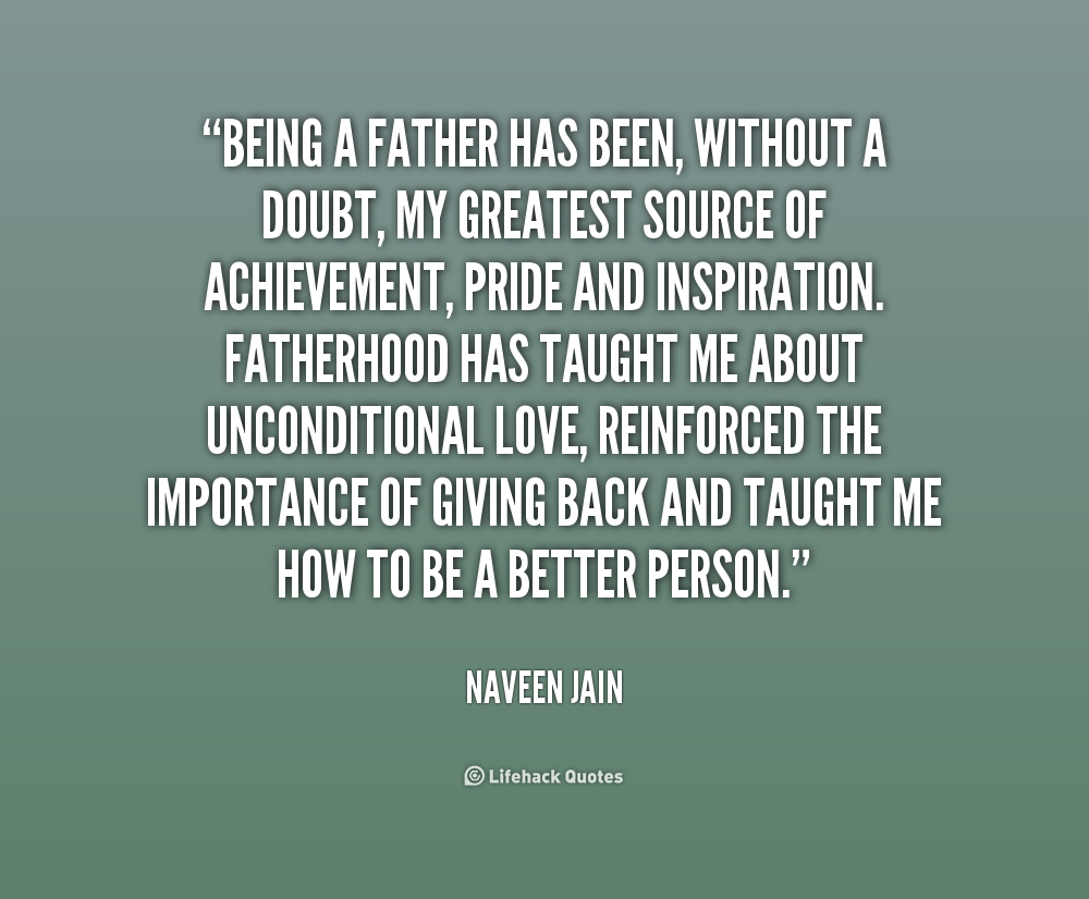 Quotes About Being A Father 175 Quotes
