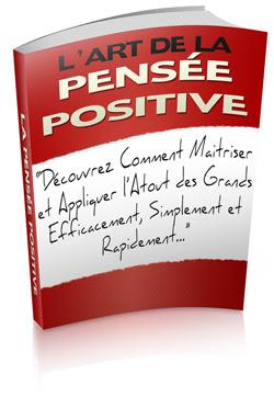 pensée positive, maîtriser la pensée positive, attirer le bonheur, puissance de la penseé