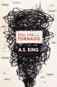 Title: Still Life with Tornado, Author: A. S. King