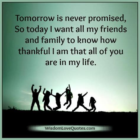 Tomorrow Is Never Promised Today Quotes