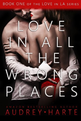 Love in All the Wrong Places (Love in LA) by Audrey Harte