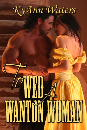 To Wed A Wanton Woman (Montana Men) by KyAnn Waters