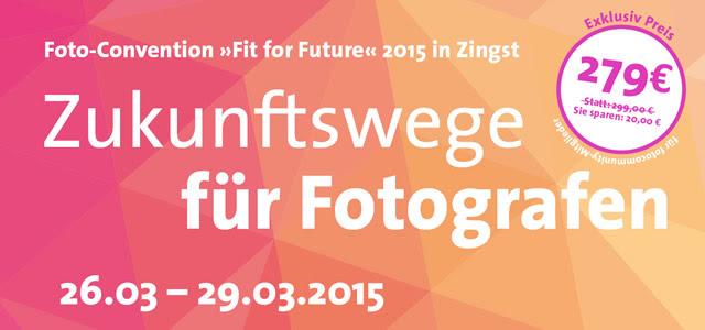 Zingst Foto-Convention 26.-29.03.2015. Für fotocommunity-Mitglieder exklusiv für 279€