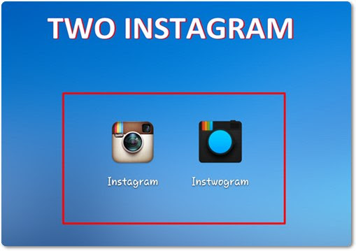 dual instagram with instwogram