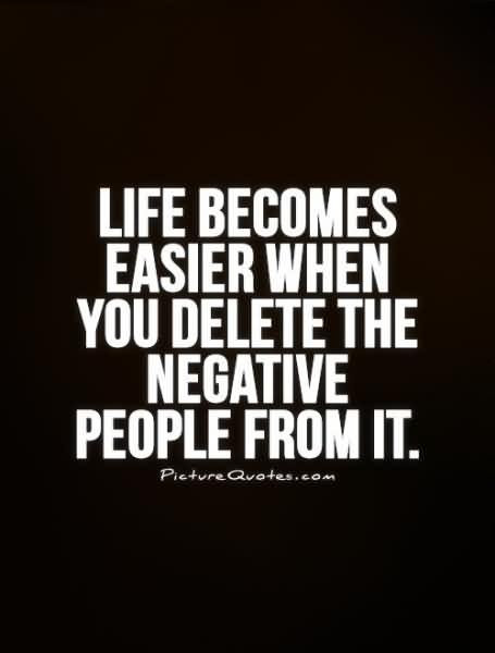Positive Life Quote About Bad Person Delete From Life Parryzcom