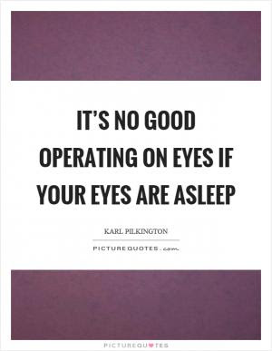 Always Keep Your Eyes Open Quotes