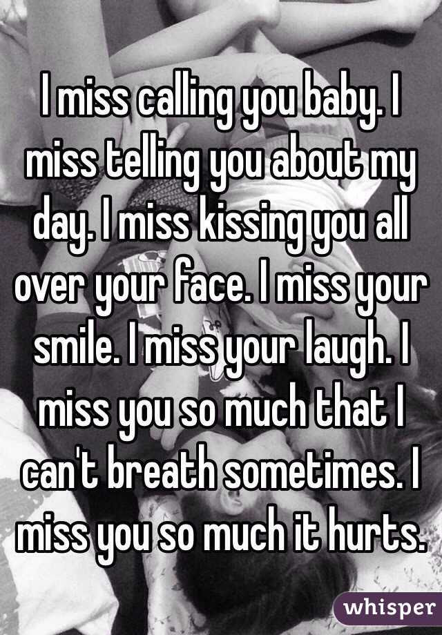 I Miss Calling You Baby I Miss Telling You About My Day I Miss