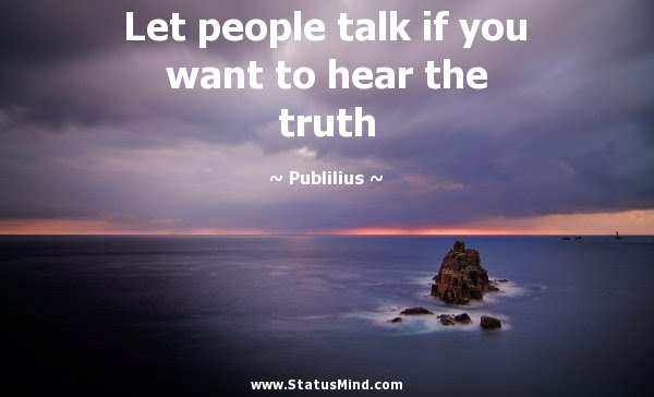 Let People Talk If You Want To Hear The Truth Statusmindcom