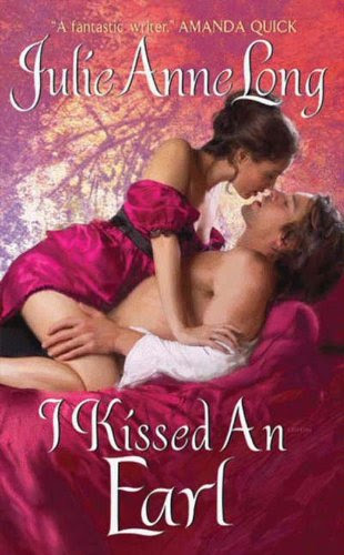 I Kissed an Earl: Pennyroyal Green Series by Julie Anne Long