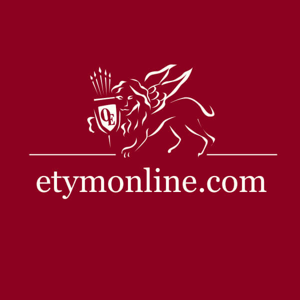 The  Online Etymology Dictionary