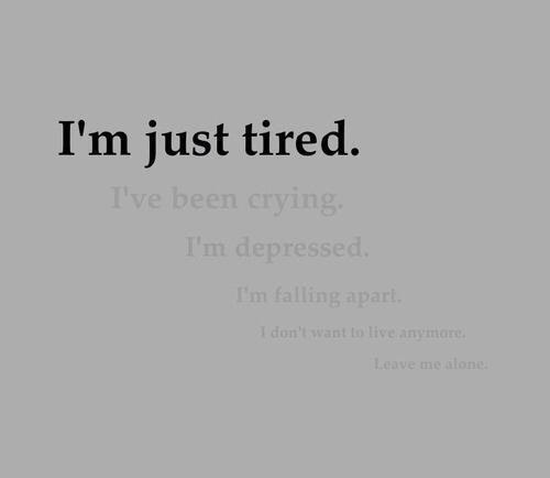 Quotes About Tired Of Pain 21 Quotes