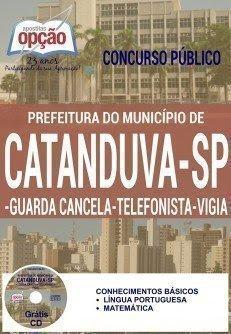 Apostila Concurso Prefeitura de Catanduva GUARDA CANCELA / TELEFONISTA / VIGIA