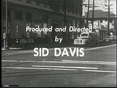 Produced and Directed by SID DAVIS
