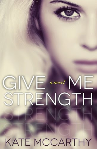 Give Me Strength (Give Me #2) by Kate McCarthy
