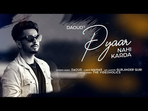 Pyaar Nahi Karda Lyrics -  Daoud