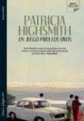 Un juego para los vivos (Patricia Highsmith)