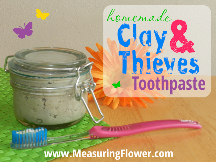 Homemade Clay and Thieves Toothpaste--MeasuringFlower.com