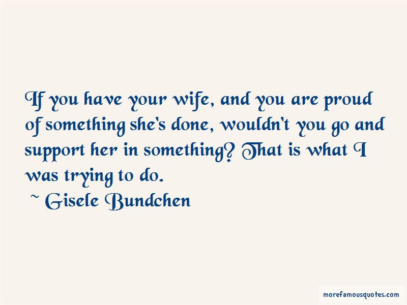 Im Proud Of You My Wife Quotes Top 7 Quotes About Im Proud Of You