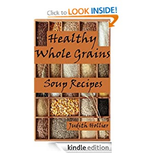 Healthy Whole Grains, Easy and Delicious Soup Recipes