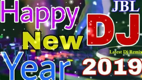 New DJ Remix Song 2019    Happy New Year 2019 Dj Song