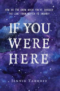 Title: If You Were Here, Author: Jennie Yabroff