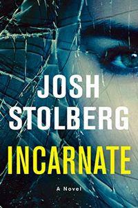 Incarnate by Josh Stolberg