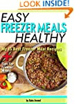 Easy Healthy Freezer Meals: My 15 Bes...