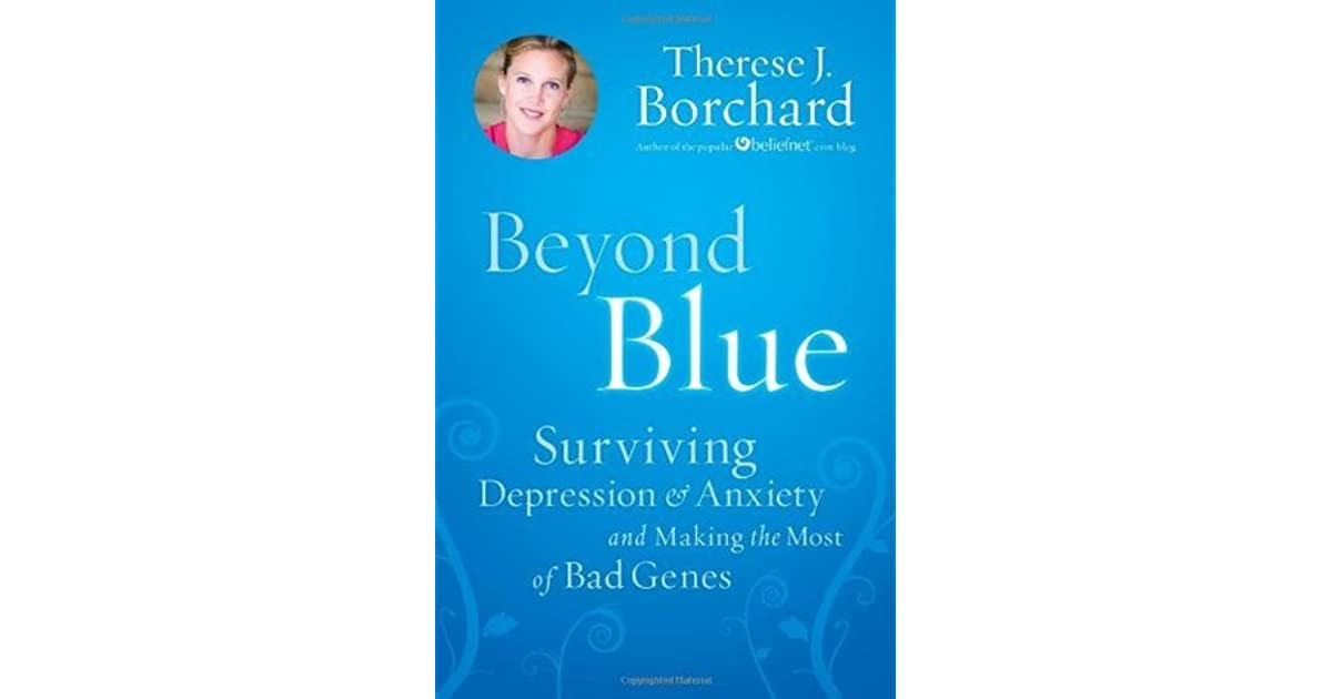 Beyond Blue: Surviving Depression & Anxiety and Making the ...