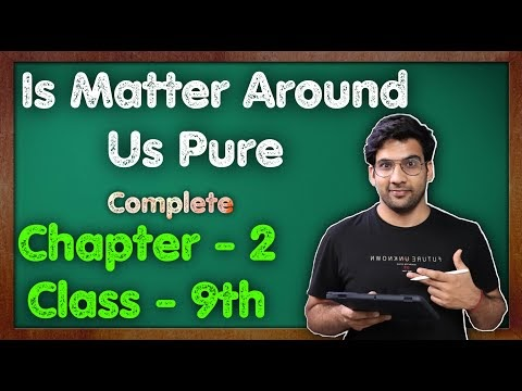 C - 2, Is Matter Around Us Pure || Notes