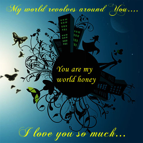 You Are My World Honey Free You Are Special Ecards Greeting Cards