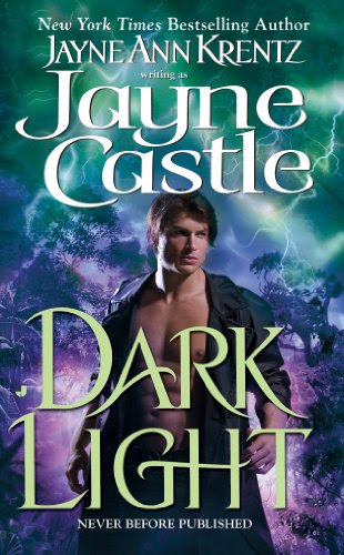 Dark Light (Ghost Hunters, Book 5) (Harmony World) by Jayne Castle