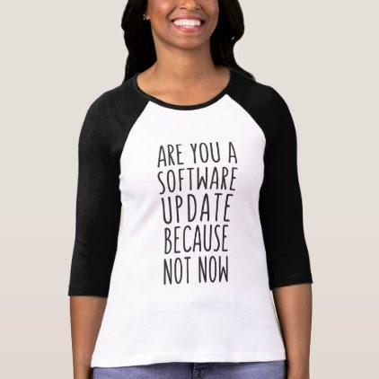 Not Now! T-Shirt