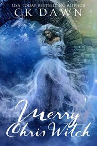 Merry Chris Witch by C.K. Dawn