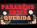 ANIVERSÁRIO DE IRMÃ, PARABÉNS QUERIDA IRMÃ VOZ MASC 01