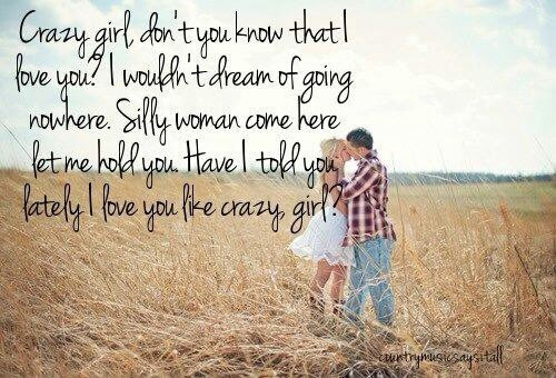 Crazy Girl Dont You Know That I Love You Quotes Traffic Club